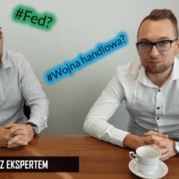 Rozmowa z ekspertem 11.10.2019 – Andrzej Kiedrowicz. Protokół FOMC, wojna handlowa i Brexit